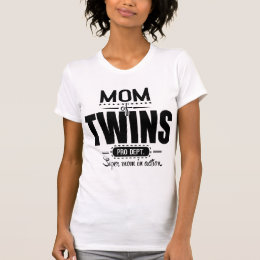 Mom Of Twins Pro Dept. Super Mom In Action T-Shirt