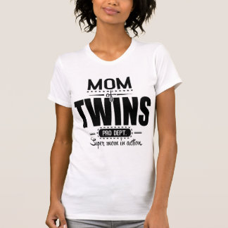 Mom Of Twins Pro Dept. Super Mom In Action T-shirts
