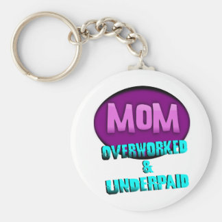 Mom, Overworked & Underpaid, With Oval Keychain