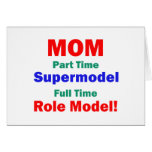 Mom Part Time Supermodel Card
