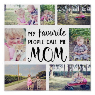Mom Photo Collage My Favorite People Call Me Mom Poster