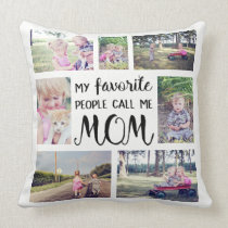 Mom Photo Collage My Favorite People Call Me Mom Throw Pillow