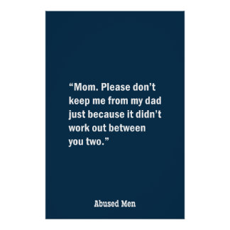 Mom. Please Don't Keep Me From My Dad … Poster