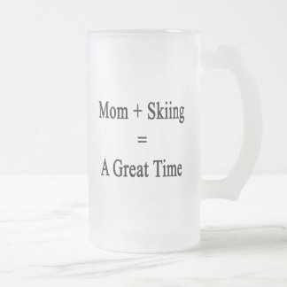 Mom Plus Skiing Equals A Great Time 16 Oz Frosted Glass Beer Mug