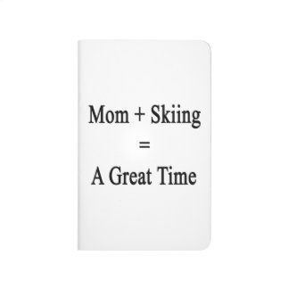 Mom Plus Skiing Equals A Great Time Journal