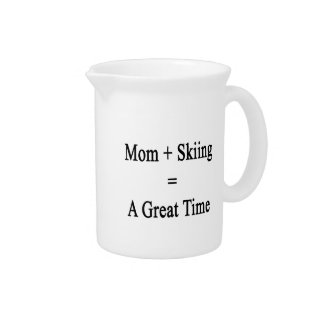 Mom Plus Skiing Equals A Great Time Beverage Pitcher