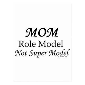 Mom, Role Model, Not Super Model! Post Cards