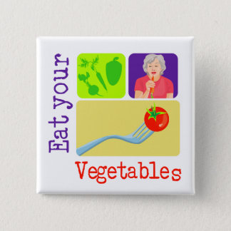 Mom Says, Eat Your Vegetables Pinback Button