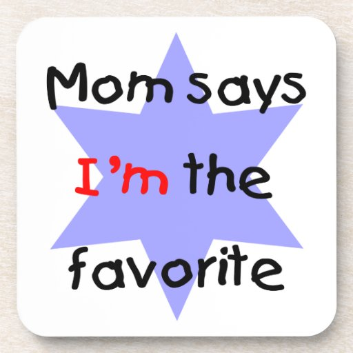 Mom says I'm the favorite (blue) Drink Coasters