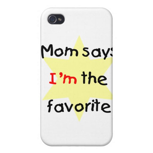 Mom says I'm the favorite (yellow) Case For iPhone 4