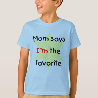 Mom says I'm the favorite (yellow) T-Shirt