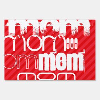 Mom; Scarlet Red Stripes Sign