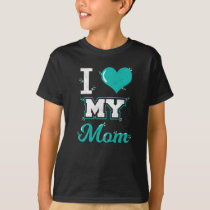 Mom Shirt: I love My Mom T-shirt for You!