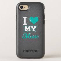 Mom Shirt: I love My Mom T-shirt for You! OtterBox Symmetry iPhone 8/7 Case