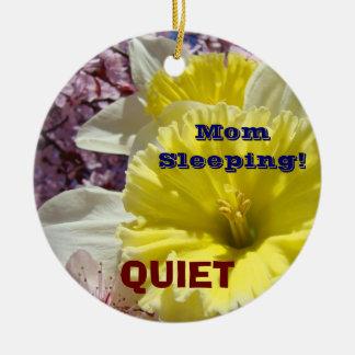 Mom Sleeping QUIET ornaments Mom needs Sleep
