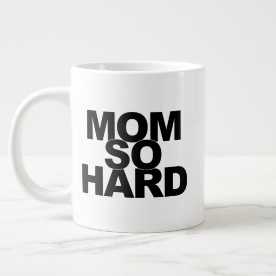 Mom So Hard Large Coffee Mug
