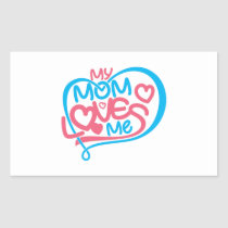 Mom Stickers: My Mom Loves Me-Funny Mom Sticker