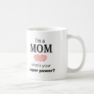 Mom super power Mug Mother's Day
