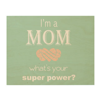 Mom super power wooden sign Mother s Day Wood Print