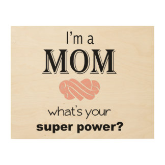 Mom super power wooden sign Mother s Day Wood Canvas