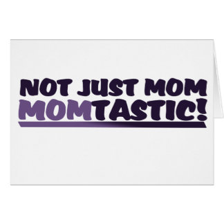Mom that's Momtastic Cards