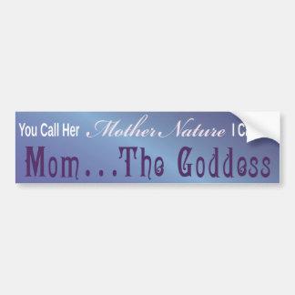 Mom ... The Goddess - Bumber Sticker 3
