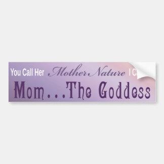 Mom ... The Goddess - Bumber Sticker 5