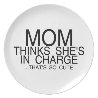 Mom Thinks She's In Charge Melamine Plate