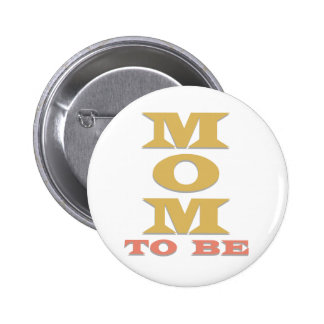 Mom to Be Pinback Button