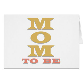 Mom to Be Card
