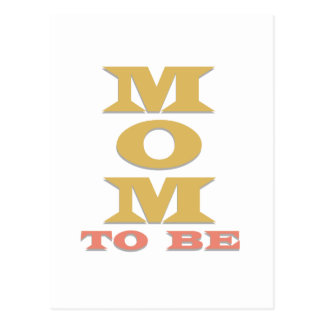 MOM to Be Tshirts and Gifts Postcard