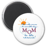 Mom to the Rescue Fridge Magnet
