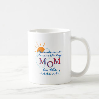 Mom to the Rescue Coffee Mug