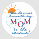 Mom to the Rescue Round Stickers