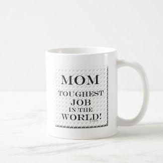 Mom Toughest Job Coffee Mug