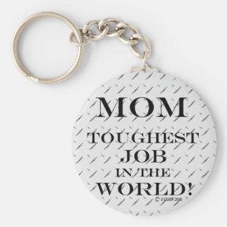 Mom Toughest Job Keychains