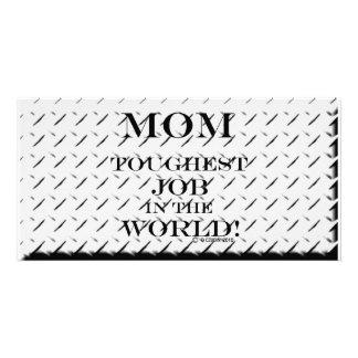 Mom Toughest Job Photo Card