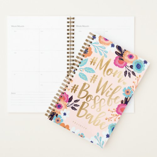 Mom Wife Boss Babe  Bold Florals  Gold Script Planner