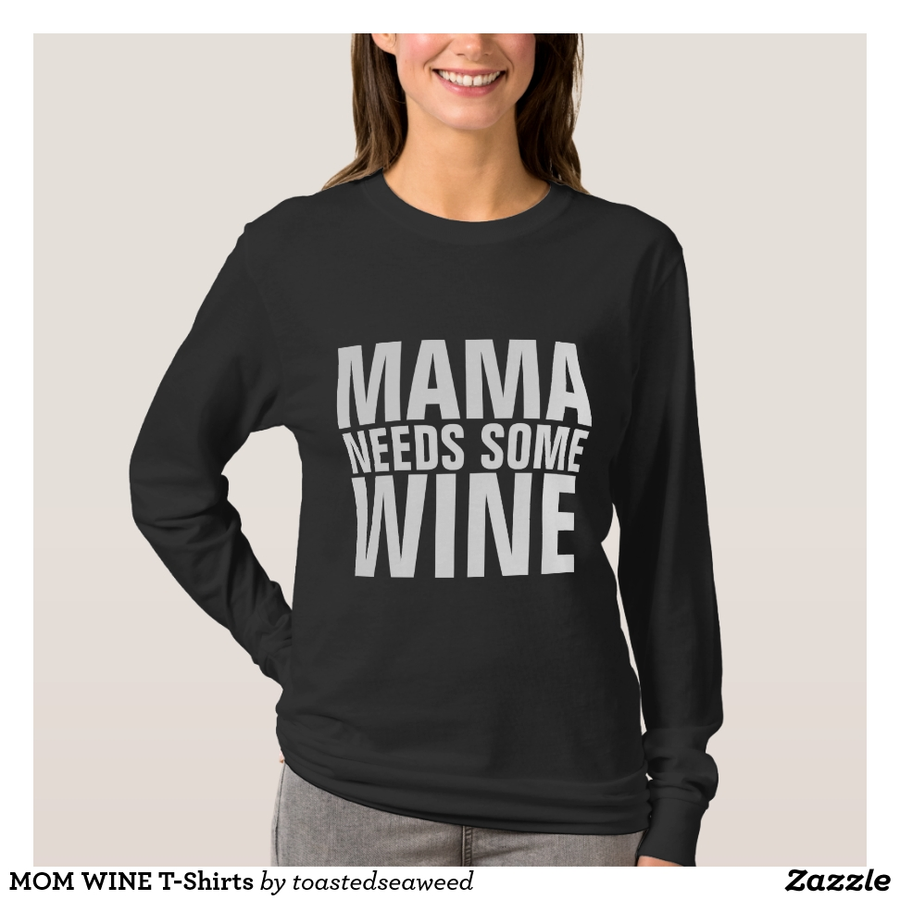 MOM WINE T-Shirts - Best Selling Long-Sleeve Street Fashion Shirt Designs