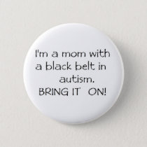 Mom with a Black Belt in Autism Button