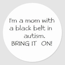 Mom with a Black Belt in Autism Classic Round Sticker