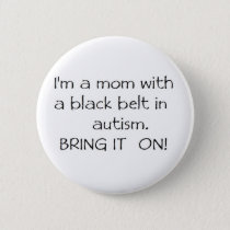 Mom with a Black Belt in Autism Pinback Button
