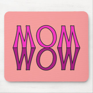 MOM WOW! Cool Mom's Day Tshirt Mouse Pad