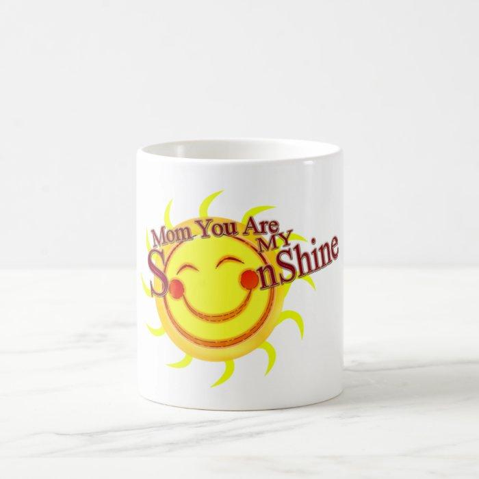 Mom you are my sunshine coffee mug