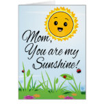 Mom You are My Sunshine, Mother's Day Greeting Greeting Card