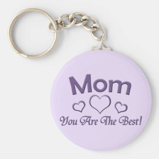 Mom You Are The Best! Keychain