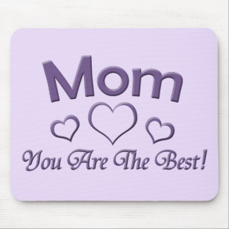 Mom You Are The Best! Mouse Pad