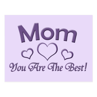 Mom You Are The Best! Postcard