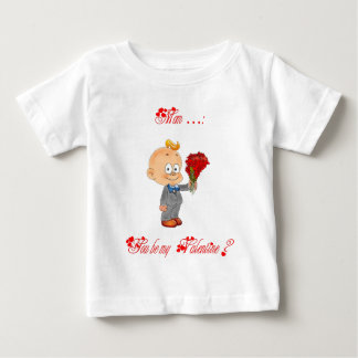 Mom, you be my Valentine ? Baby T-Shirt