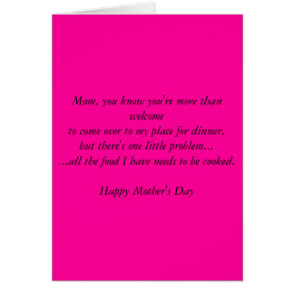 Mom, you know you're more than welcometo come o... card